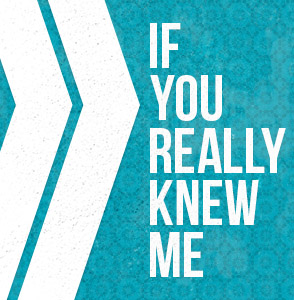 if you knew me